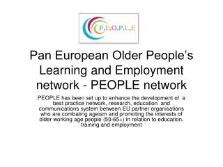 Pan European Older People's Learning and Employment network - PEOPLE network