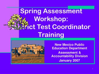 Spring Assessment Workshop: District Test Coordinator Training