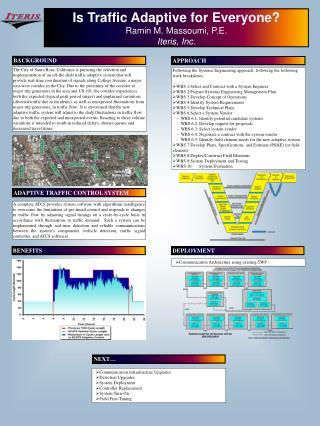 Is Traffic Adaptive for Everyone? Ramin M. Massoumi, P.E. Iteris, Inc.