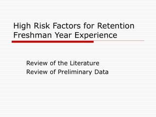 High Risk Factors for Retention Freshman Year Experience