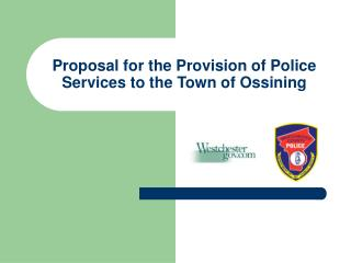 Proposal for the Provision of Police Services to the Town of Ossining