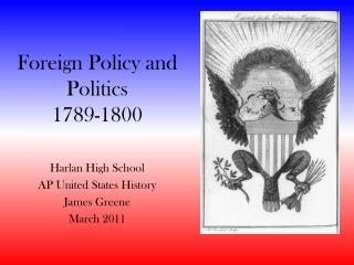 Foreign Policy and Politics 1789-1800
