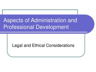 Aspects of Administration and Professional Development