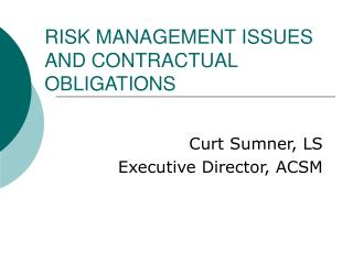RISK MANAGEMENT ISSUES AND CONTRACTUAL OBLIGATIONS