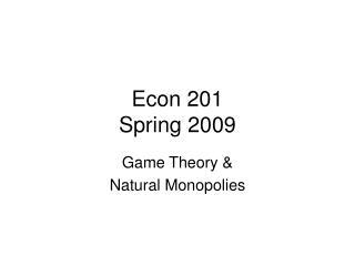 Econ 201 Spring 2009