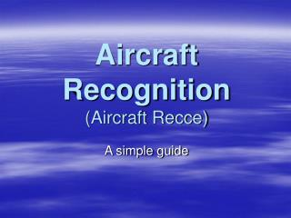 Aircraft Recognition (Aircraft Recce)