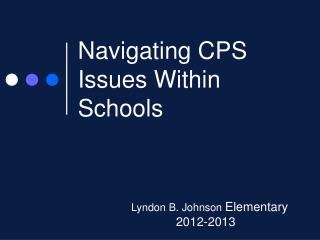 Navigating CPS Issues Within Schools
