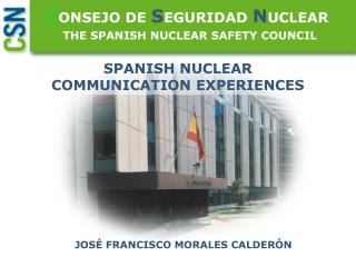 THE SPANISH NUCLEAR SAFETY COUNCIL