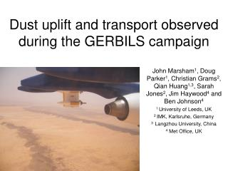 Dust uplift and transport observed during the GERBILS campaign