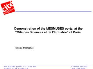 "Demonstration of the MESMUSES portal at the  ""Cité des Sciences et de l'Industrie"" of Paris."