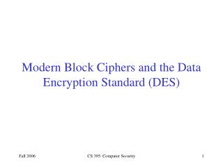 Modern Block Ciphers and the Data Encryption Standard (DES)