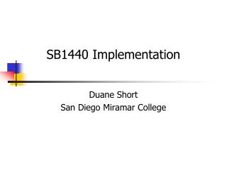 SB1440 Implementation Duane Short San Diego Miramar College
