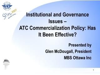 Institutional and Governance Issues –  ATC Commercialization Policy: Has It Been Effective?