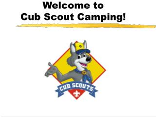 Welcome to  Cub Scout Camping!