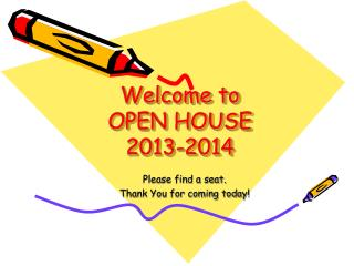 Welcome to OPEN HOUSE  2013-2014