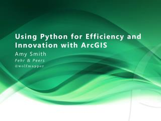 Using Python for Efficiency and Innovation with ArcGIS