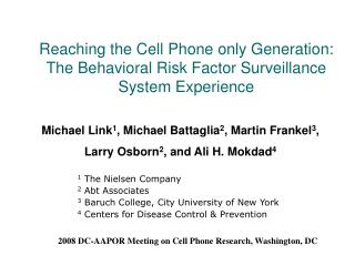 Reaching the Cell Phone only Generation: The Behavioral Risk Factor Surveillance System Experience