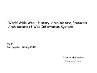 World Wide Web – History, Architecture, Protocols Architecture of Web Information Systems