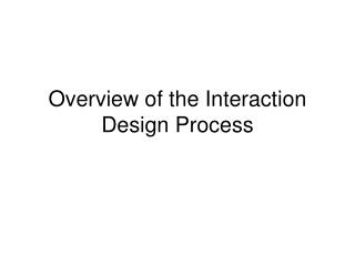 Overview of the Interaction Design Process