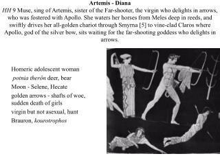 Homeric adolescent woman potnia therôn  deer, bear  Moon - Selene, Hecate