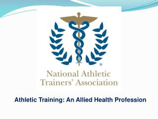 Athletic Training: An Allied Health Profession