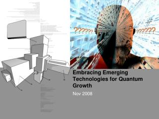 Embracing Emerging Technologies for Quantum Growth