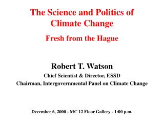 The Science and Politics of  Climate Change Fresh from the Hague
