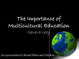 The Importance of Multicultural Education Geneva Gay