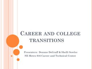 Career and college     	transitions