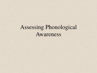 Assessing Phonological Awareness