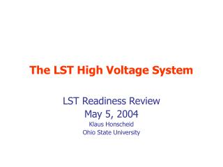 The LST High Voltage System