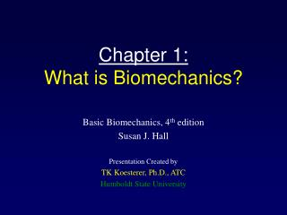 Chapter 1: What is Biomechanics?