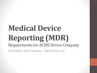 Medical Device Reporting (MDR)  Requirements for ACME Device Company
