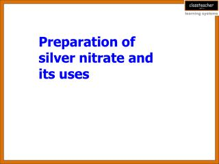 Preparation of silver nitrate and its uses