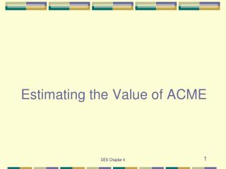 Estimating the Value of ACME