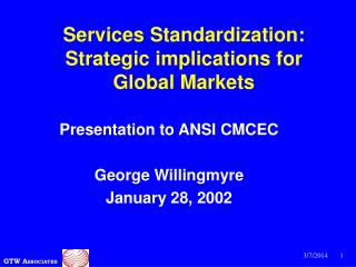 Services Standardization: Strategic implications for Global Markets