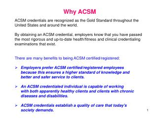 ACSM credentials are recognized as the Gold Standard throughout the