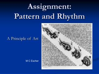 Assignment: Pattern and Rhythm