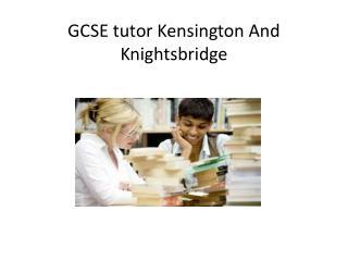 GCSE tutor Kensington And Knightsbridge