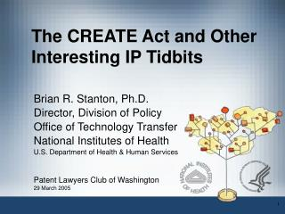 The CREATE Act and Other Interesting IP Tidbits