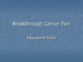 Breakthrough Cancer Pain