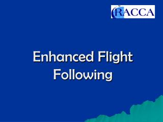 Enhanced Flight Following