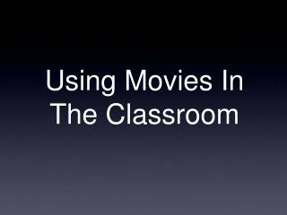 Using Movies In The Classroom