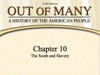 Chapter 10 The South and Slavery