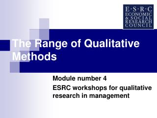 The Range of Qualitative Methods