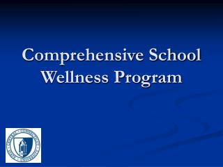 Comprehensive School Wellness Program