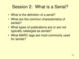 Session 2:  What is a Serial?