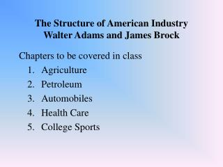 The Structure of American Industry Walter Adams and James Brock