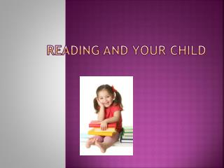Reading  A nd  Y our Child
