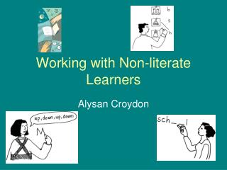 Working with Non-literate Learners